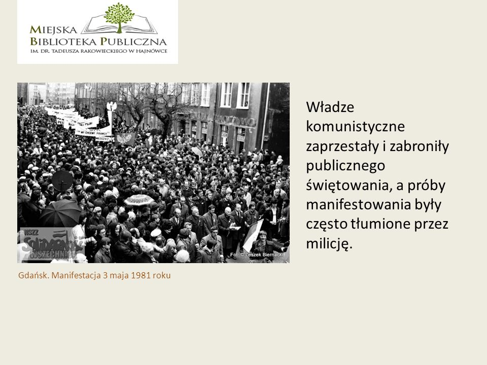 Władze komunistyczne zaprzestały i zabroniły publicznego świętowania, a próby manifestowania były często tłumione przez milicję.