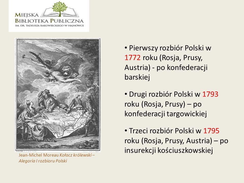 Pierwszy rozbiór Polski w 1772 roku (Rosja, Prusy, Austria) - po konfederacji barskiej Drugi rozbiór Polski w 1793 roku (Rosja, Prusy) – po konfederacji targowickiej Trzeci rozbiór Polski w 1795 roku (Rosja, Prusy, Austria) – po insurekcji kościuszkowskiej Jean-Michel Moreau Kołacz królewski – Alegoria I rozbioru Polski