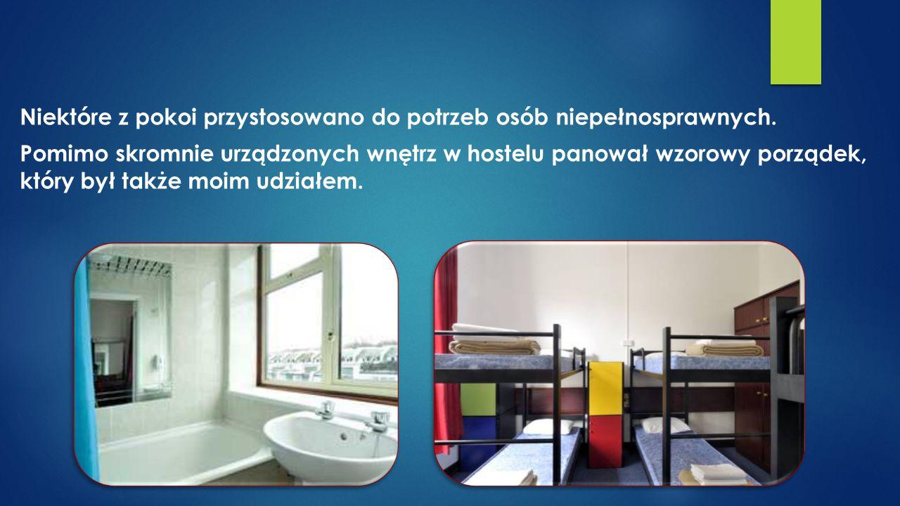 Niektóre z pokoi przystosowano do potrzeb osób niepełnosprawnych. Pomimo skromnie urządzonych wnętrz w hostelu panował wzorowy porządek, który był tak