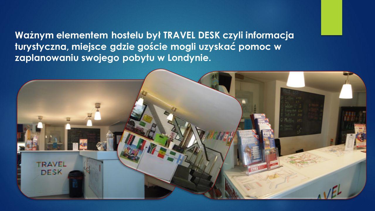 Ważnym elementem hostelu był TRAVEL DESK czyli informacja turystyczna, miejsce gdzie goście mogli uzyskać pomoc w zaplanowaniu swojego pobytu w Londynie.