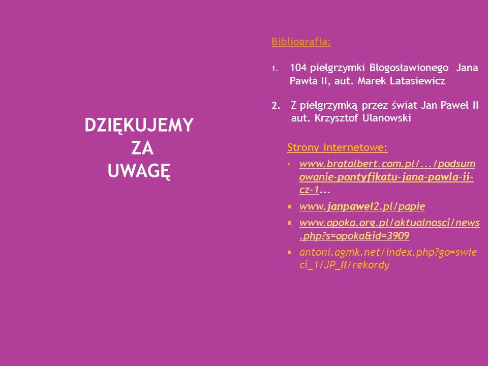 Bibliografia: 1. 104 pielgrzymki Błogosławionego Jana Pawła II, aut.