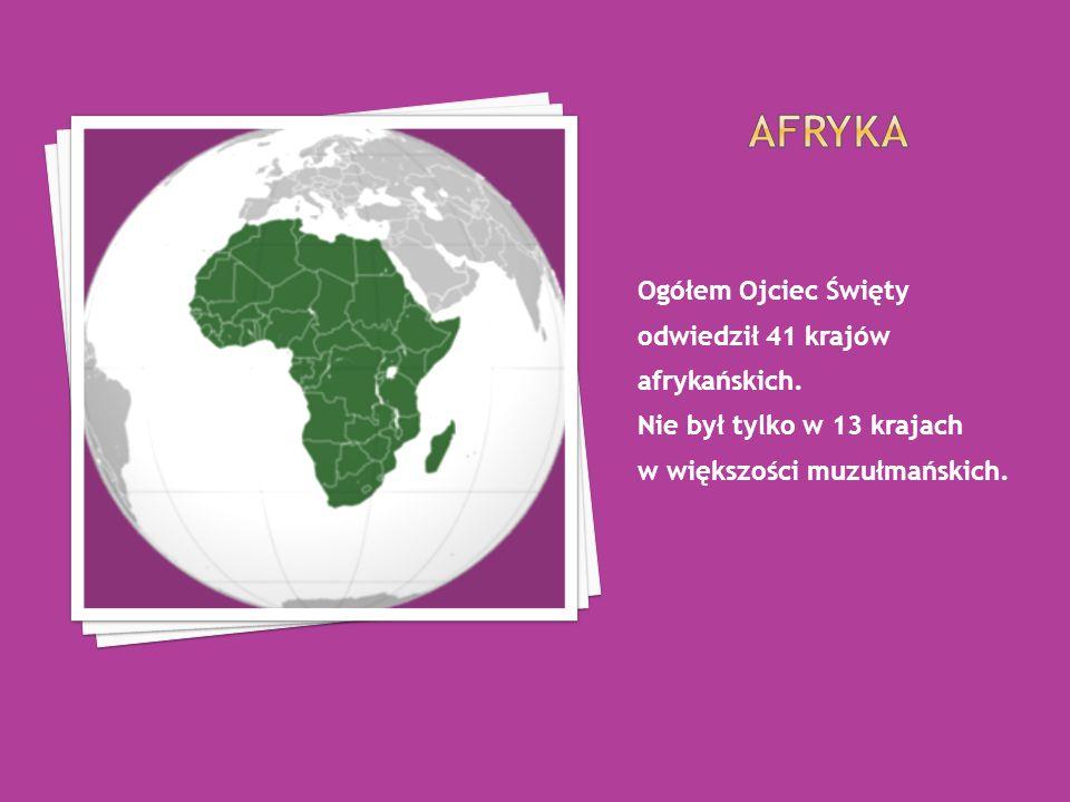 Ogółem Ojciec Święty odwiedził 41 krajów afrykańskich.