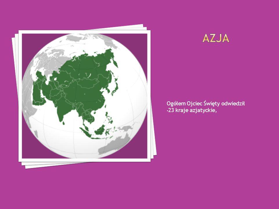 Ogółem Ojciec Święty odwiedził 23 kraje azjatyckie,