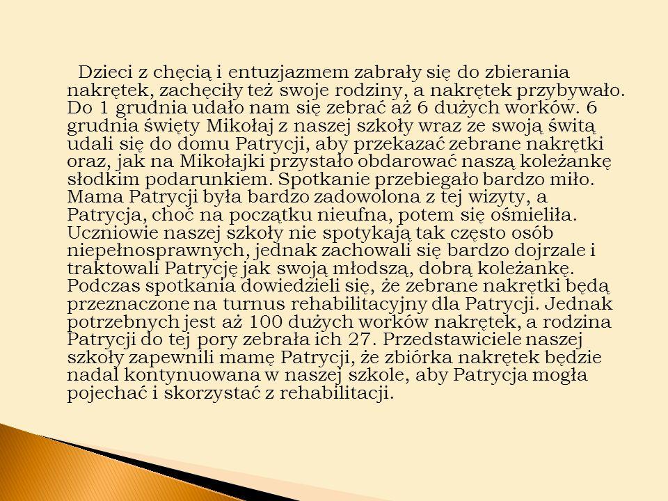 W dniu następnym, 7 grudnia wszyscy uczniowie spotkali się, aby podsumować ten pierwszy etap pomocy dla Patrycji.