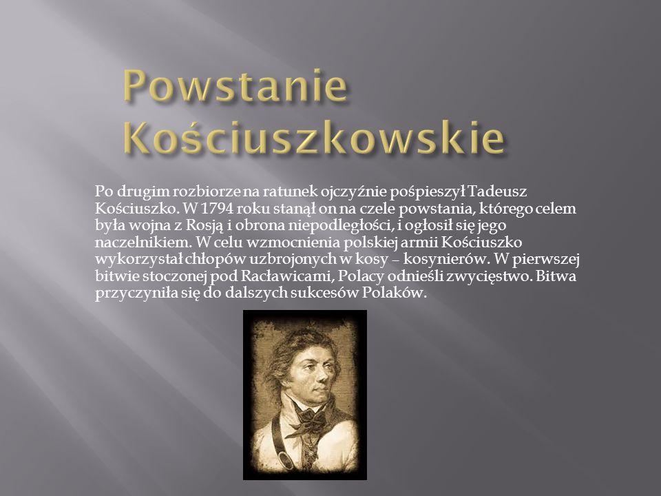 Armia polska, zmagająca się z liczniejszym i lepiej uzbrojonym przeciwnikiem, po kolejnych przegranych bitwach: pod Szczekocinami i Maciejowicami, musiała się w końcu poddać.