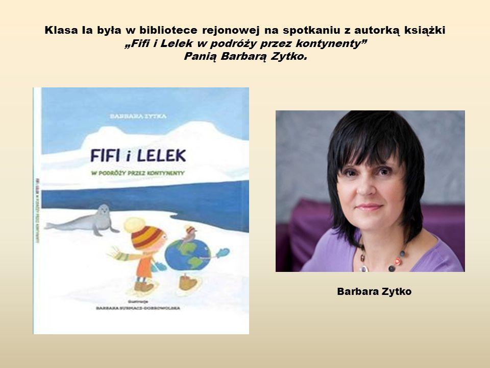 """Klasa Ia była w bibliotece rejonowej na spotkaniu z autorką książki """"Fifi i Lelek w podróży przez kontynenty Panią Barbarą Zytko."""