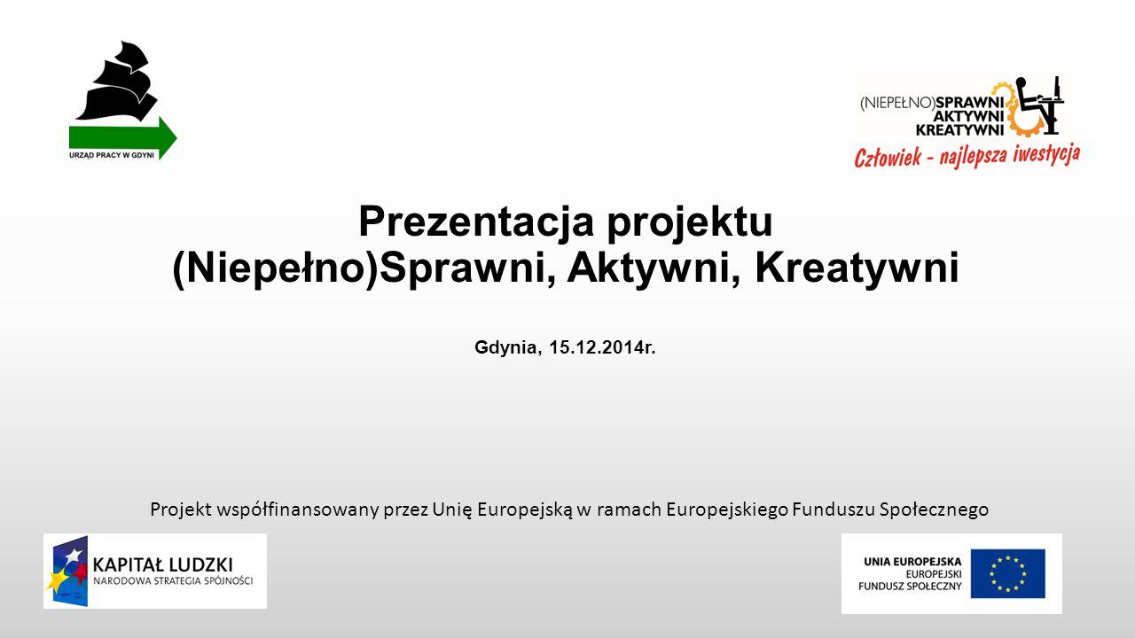 Cel projektu Aktywizacja zawodowa i psychospołeczna Uzyskanie i/lub podwyższenie kompetencji zawodowych Nabycie doświadczenia zawodowego Wsparcie w zakresie poszukiwania pracy Okres realizacji 1 listopada 2012r.