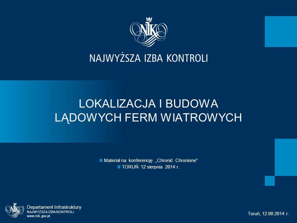 Departament Infrastruktury NAJWYŻSZA IZBA KONTROLI www.nik.gov.pl Toruń, 12.08.2014 r.