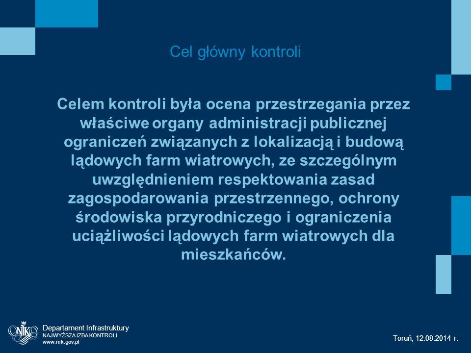 Cel główny kontroli Departament Infrastruktury NAJWYŻSZA IZBA KONTROLI www.nik.gov.pl Toruń, 12.08.2014 r.