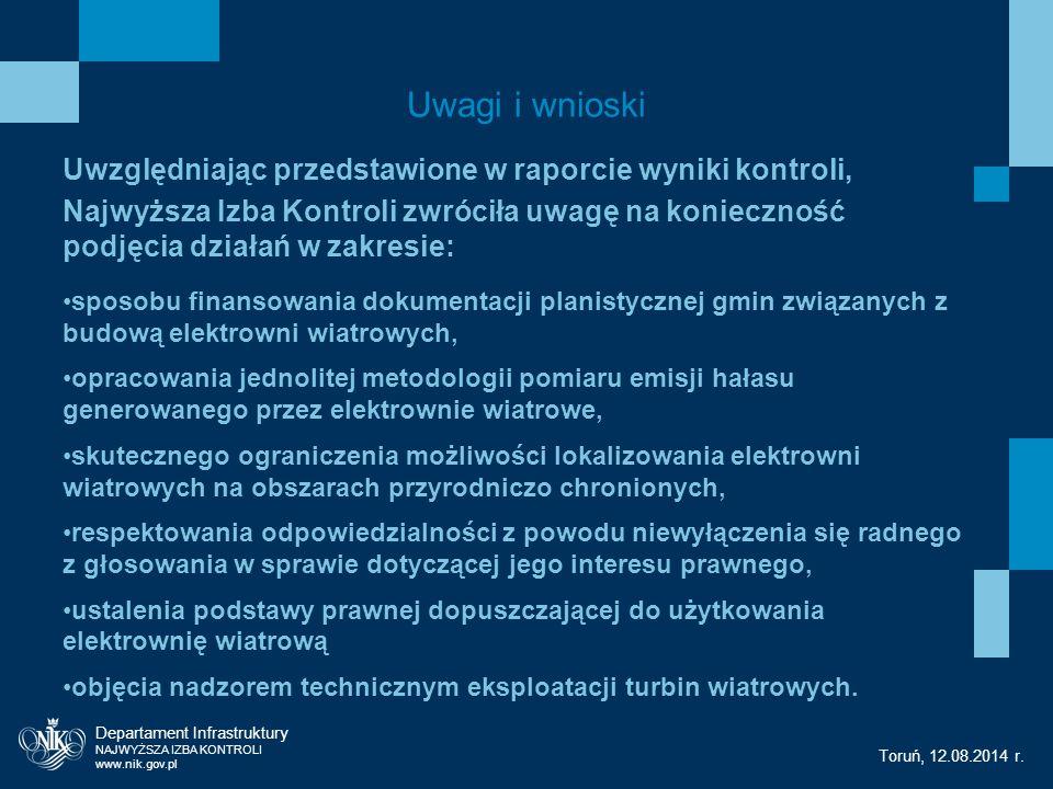 Dziękuję za uwagę Departament Infrastruktury NAJWYŻSZA IZBA KONTROLI www.nik.gov.pl Toruń, 12.08.2014 r.