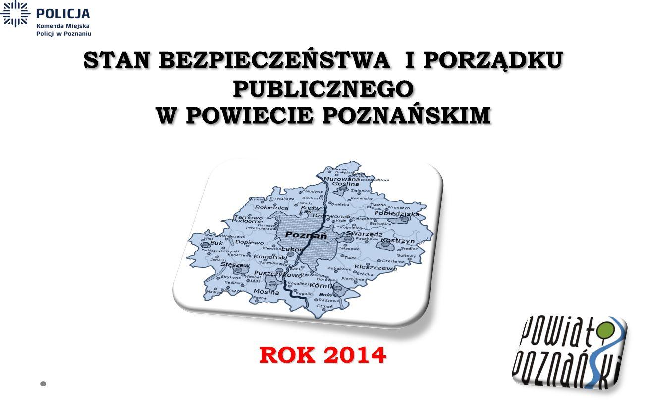 STAN BEZPIECZEŃSTWA I PORZĄDKU PUBLICZNEGO W POWIECIE POZNAŃSKIM ROK 2014