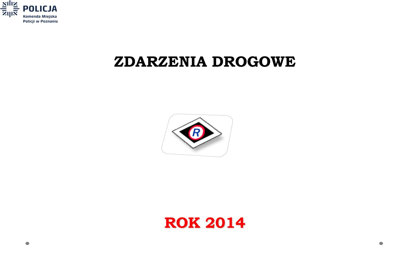 ZDARZENIA DROGOWE ROK 2014