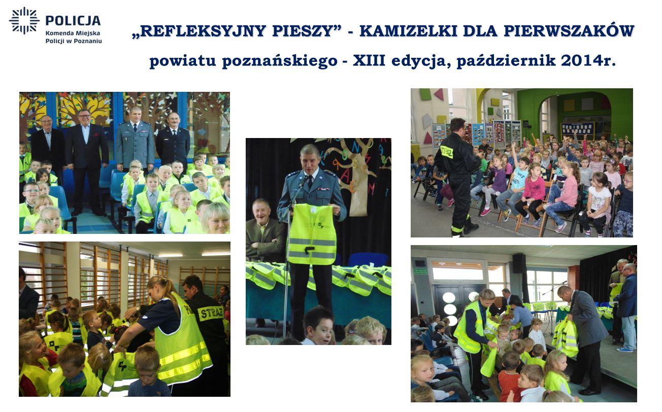 """""""REFLEKSYJNY PIESZY - KAMIZELKI DLA PIERWSZAKÓW powiatu poznańskiego - XIII edycja, październik 2014r."""