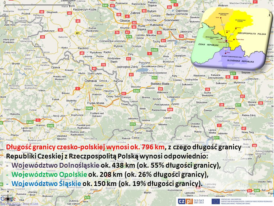 Długość granicy czesko-polskiej wynosi ok. 796 km, z czego długość granicy Republiki Czeskiej z Rzeczpospolitą Polską wynosi odpowiednio: - Województw