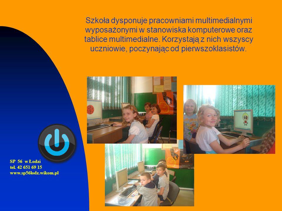 SP 56 w Łodzi tel. 42 651 69 15 www.sp56lodz.wikom.pl Szkoła dysponuje pracowniami multimedialnymi wyposażonymi w stanowiska komputerowe oraz tablice
