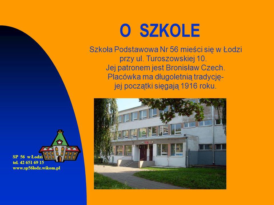 O SZKOLE Szkoła Podstawowa Nr 56 mieści się w Łodzi przy ul. Turoszowskiej 10. Jej patronem jest Bronisław Czech. Placówka ma długoletnią tradycję- je