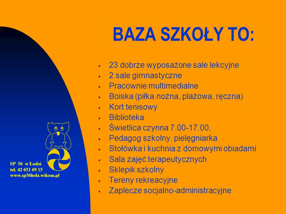 SP 56 w Łodzi tel. 42 651 69 15 www.sp56lodz.wikom.pl W zdrowym ciele zdrowy duch!