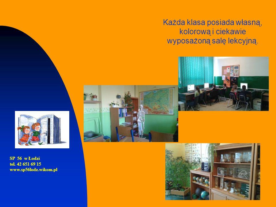 SP 56 w Łodzi tel. 42 651 69 15 www.sp56lodz.wikom.pl Każda klasa posiada własną, kolorową i ciekawie wyposażoną salę lekcyjną.