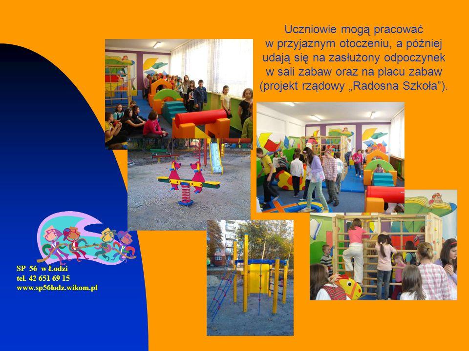 SP 56 w Łodzi tel. 42 651 69 15 www.sp56lodz.wikom.pl Uczniowie mogą pracować w przyjaznym otoczeniu, a później udają się na zasłużony odpoczynek w sa