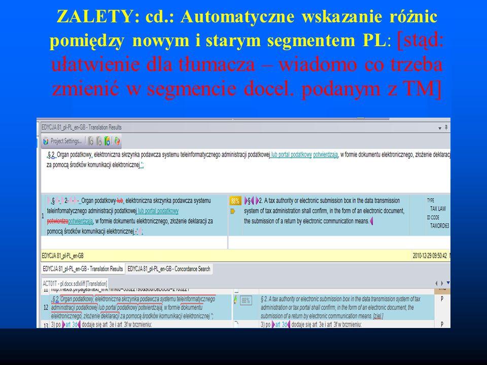 ZALETY: cd.: Automatyczne wskazanie różnic pomiędzy nowym i starym segmentem PL: [stąd: ułatwienie dla tłumacza – wiadomo co trzeba zmienić w segmencie docel.
