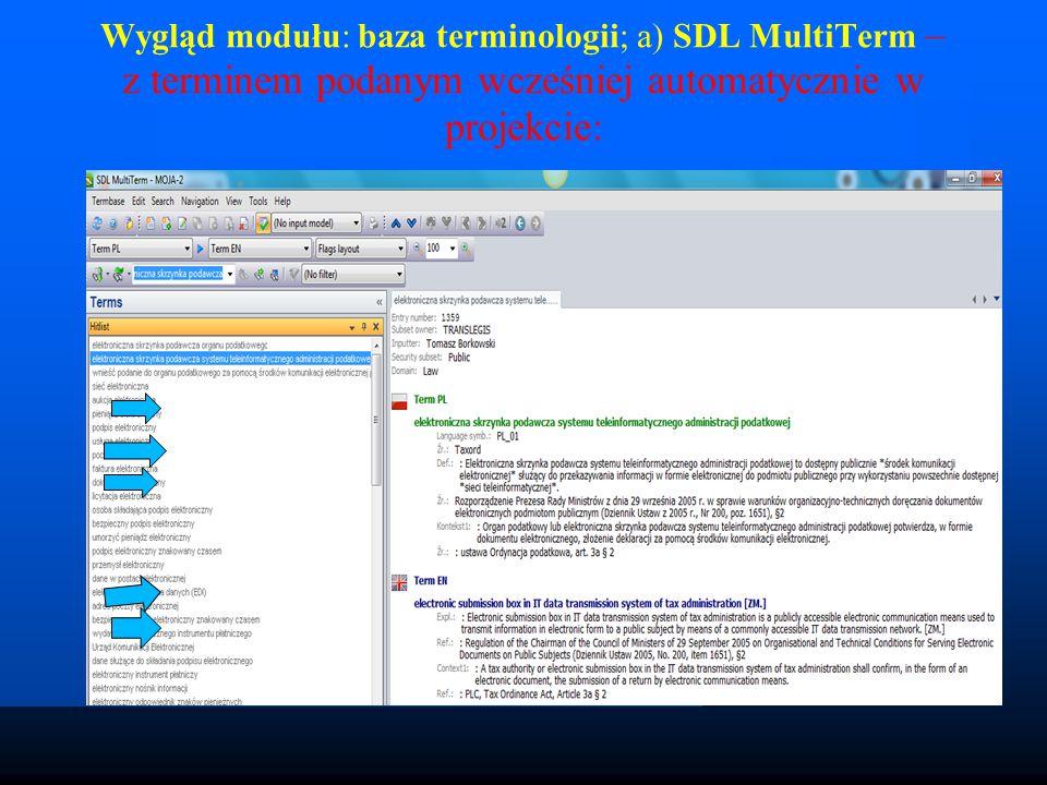 Wygląd modułu: baza terminologii; a) SDL MultiTerm – z terminem podanym wcześniej automatycznie w projekcie: