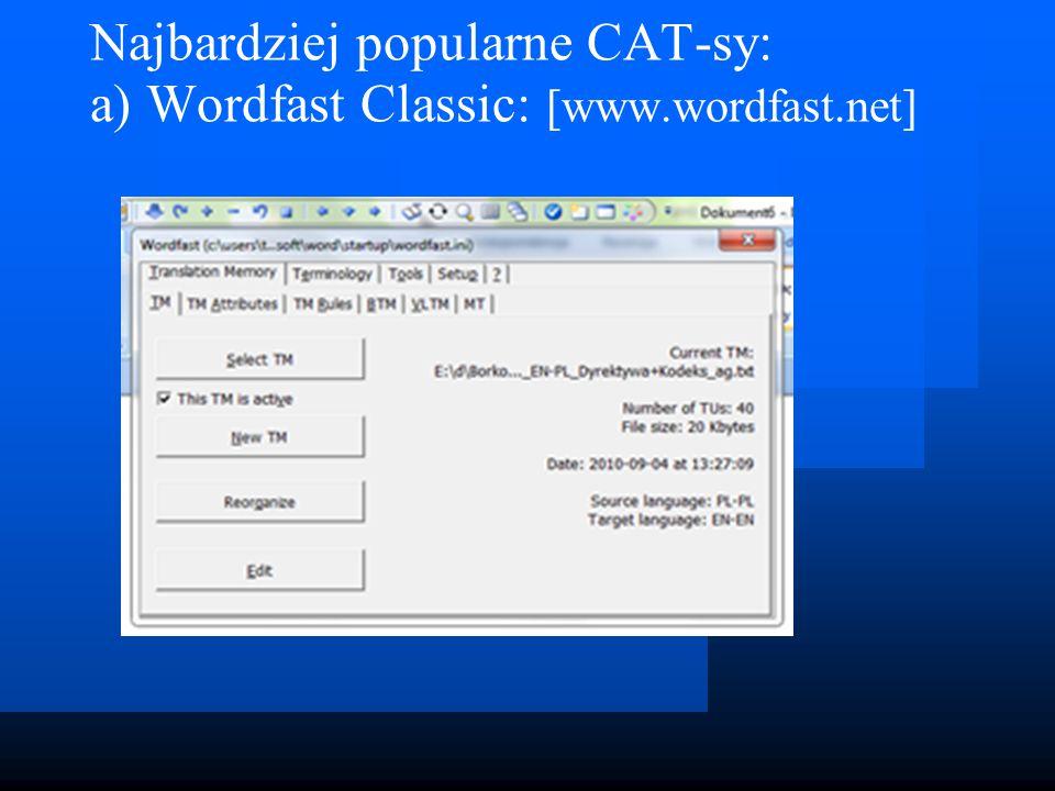 """Pomoce """"szkoleniowe w pracy z CAT-sami: a)wszelkiego rodzaju firmowe """"manuals (pliki tekstowe) na stronach firmowych oprogramowania; b)filmy instruktażowe (""""demos ): np.: http://www.wordfast.net/video/translating/t ranslating.html [""""Translating a document ]."""