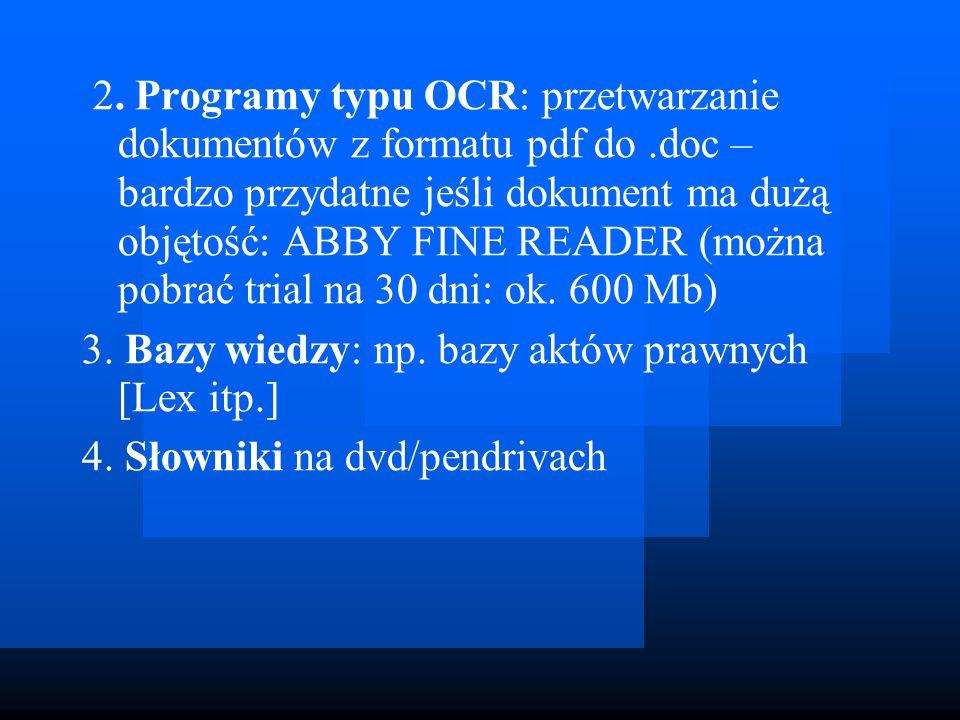 2. Programy typu OCR: przetwarzanie dokumentów z formatu pdf do.doc – bardzo przydatne jeśli dokument ma dużą objętość: ABBY FINE READER (można pobrać