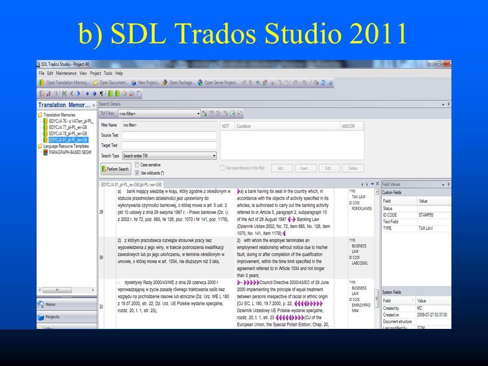 Wygląd modułu: baza terminologii; b) Wordfast Classic: prosty glosariusz [txt], który można uzupełnić o cenne informacje (dopisanie pól)