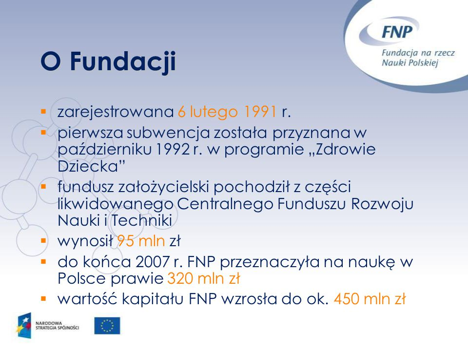 """O Fundacji  zarejestrowana 6 lutego 1991 r.  pierwsza subwencja została przyznana w październiku 1992 r. w programie """"Zdrowie Dziecka""""  fundusz zał"""