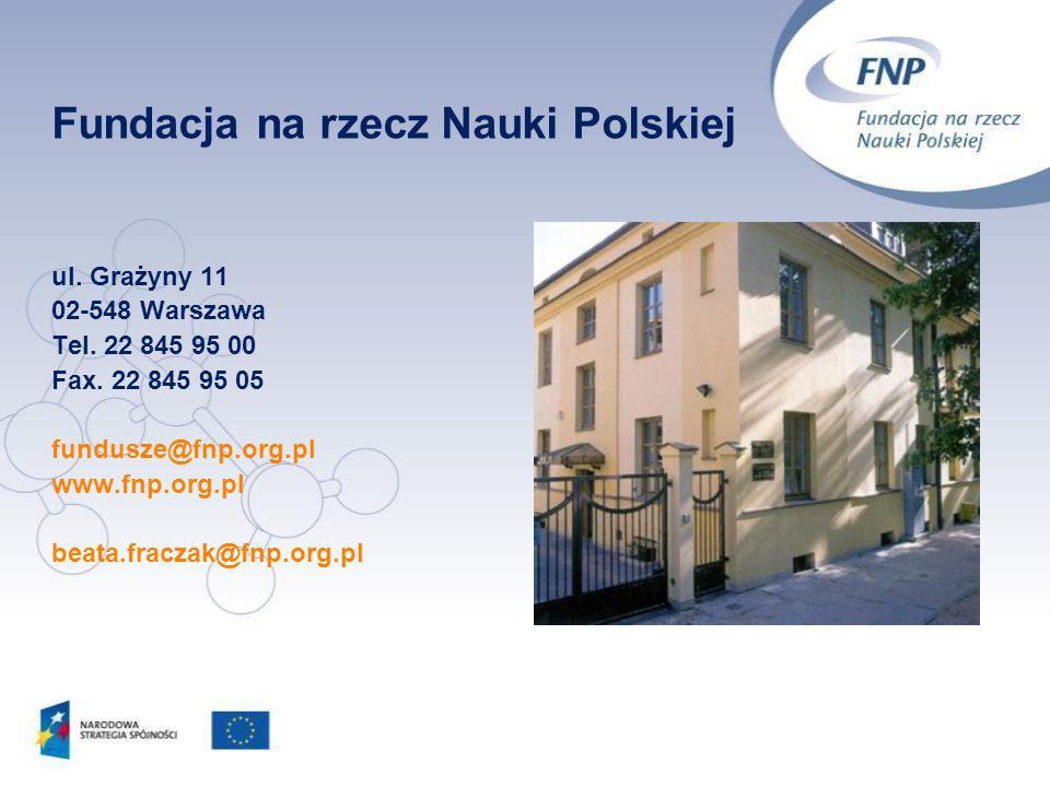 46 ul. Grażyny 11 02-548 Warszawa Tel. 22 845 95 00 Fax. 22 845 95 05 fundusze@fnp.org.pl www.fnp.org.pl beata.fraczak@fnp.org.pl Fundacja na rzecz Na