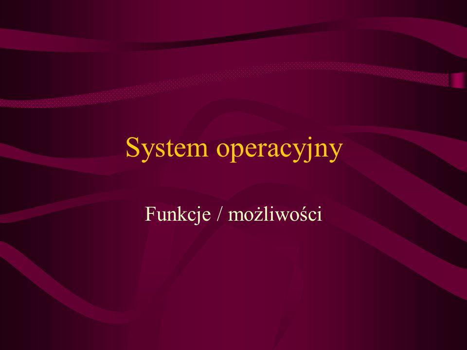 System operacyjny Funkcje / możliwości