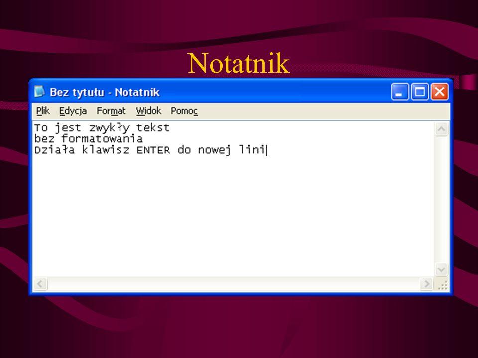 """Notatnik – ścieżka C:\WINDOWS\notepad.exe Obsługuje pliki o rozszerzeniu *.txt Edycja tekstu bez formatowania (tak jak na maszynie dopisania) Pliki tekstowe są bardzo małe – praktycznie 1 znak – 1 bajt Służy do edycji plików konfiguracyjnych, """"readme itd"""