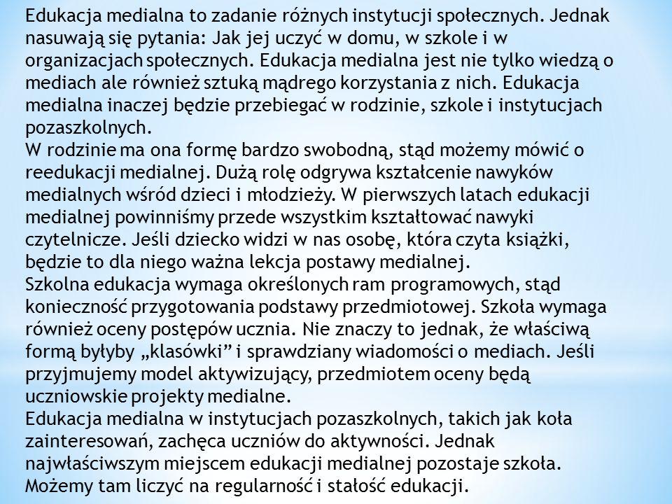 Edukacja medialna to zadanie różnych instytucji społecznych.