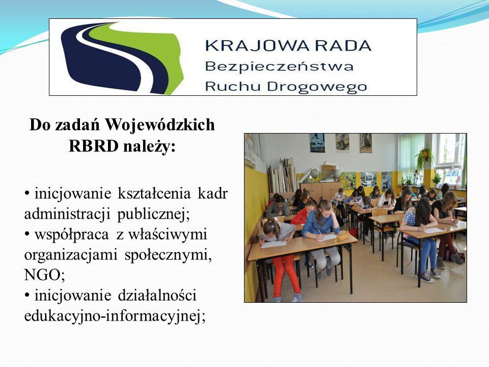 inicjowanie kształcenia kadr administracji publicznej; współpraca z właściwymi organizacjami społecznymi, NGO; inicjowanie działalności edukacyjno-informacyjnej; Do zadań Wojewódzkich RBRD należy: