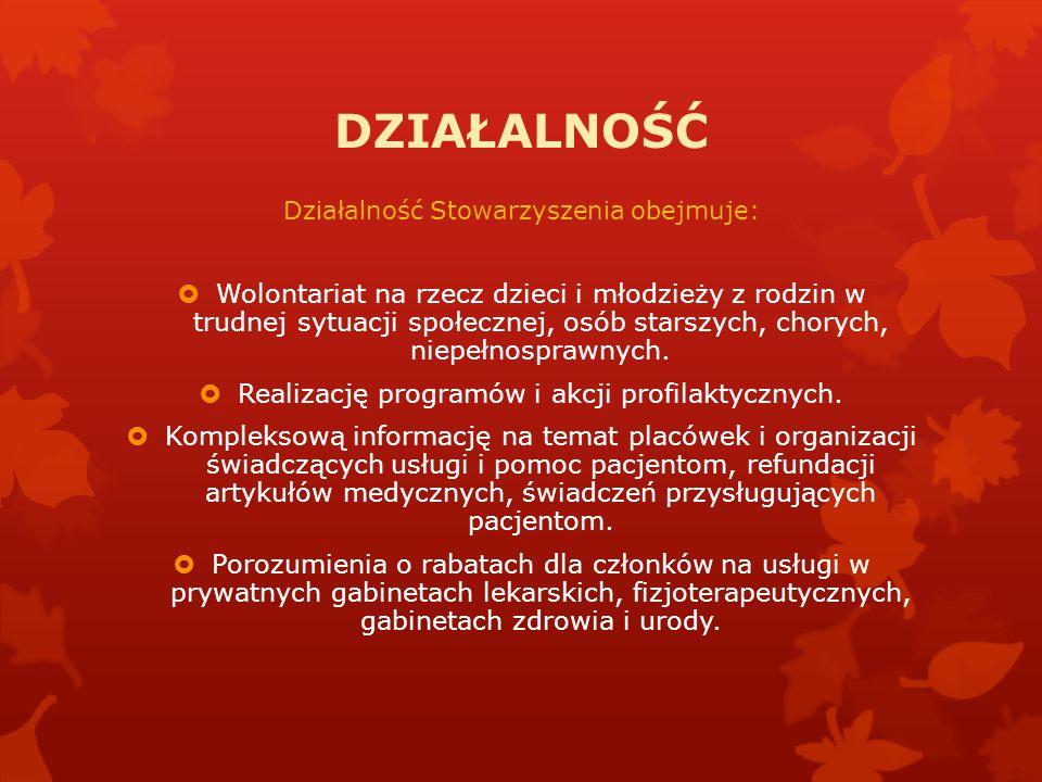 DZIAŁALNOŚĆ Działalność Stowarzyszenia obejmuje:  Wolontariat na rzecz dzieci i młodzieży z rodzin w trudnej sytuacji społecznej, osób starszych, cho