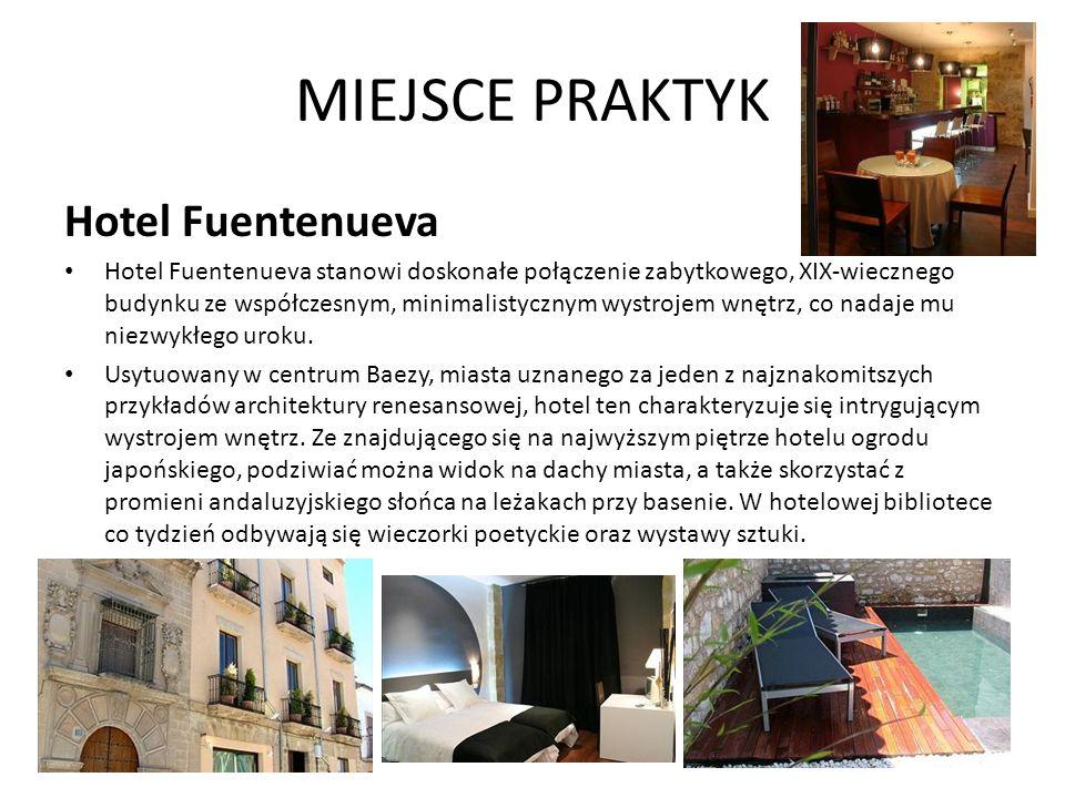 MIEJSCE PRAKTYK Hotel Fuentenueva Hotel Fuentenueva stanowi doskonałe połączenie zabytkowego, XIX-wiecznego budynku ze współczesnym, minimalistycznym