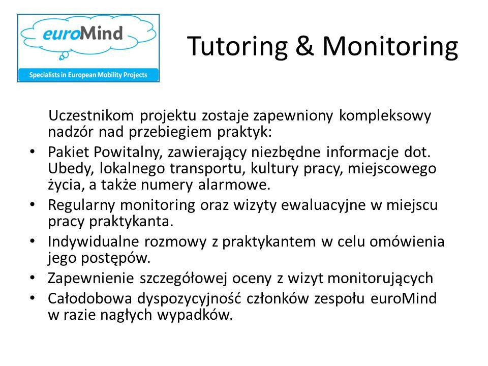 Tutoring & Monitoring Uczestnikom projektu zostaje zapewniony kompleksowy nadzór nad przebiegiem praktyk: Pakiet Powitalny, zawierający niezbędne info
