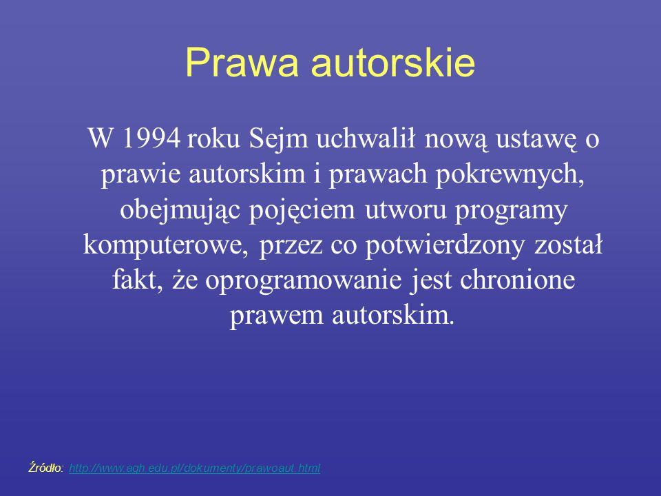Prawa autorskie W 1994 roku Sejm uchwalił nową ustawę o prawie autorskim i prawach pokrewnych, obejmując pojęciem utworu programy komputerowe, przez c