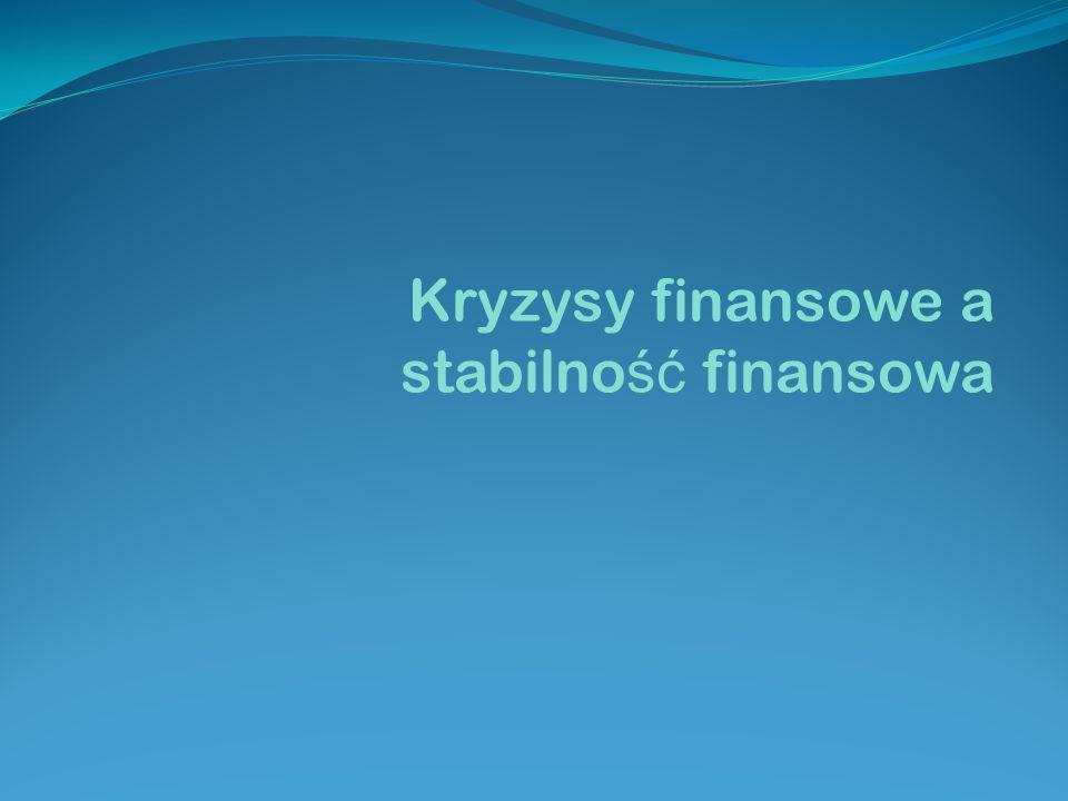 Kryzysy finansowe a stabilno ść finansowa