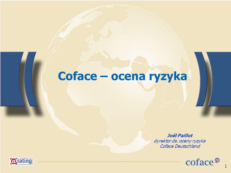 1 Joël Paillot dyrektor ds. oceny ryzyka Coface Deutschland Coface – ocena ryzyka