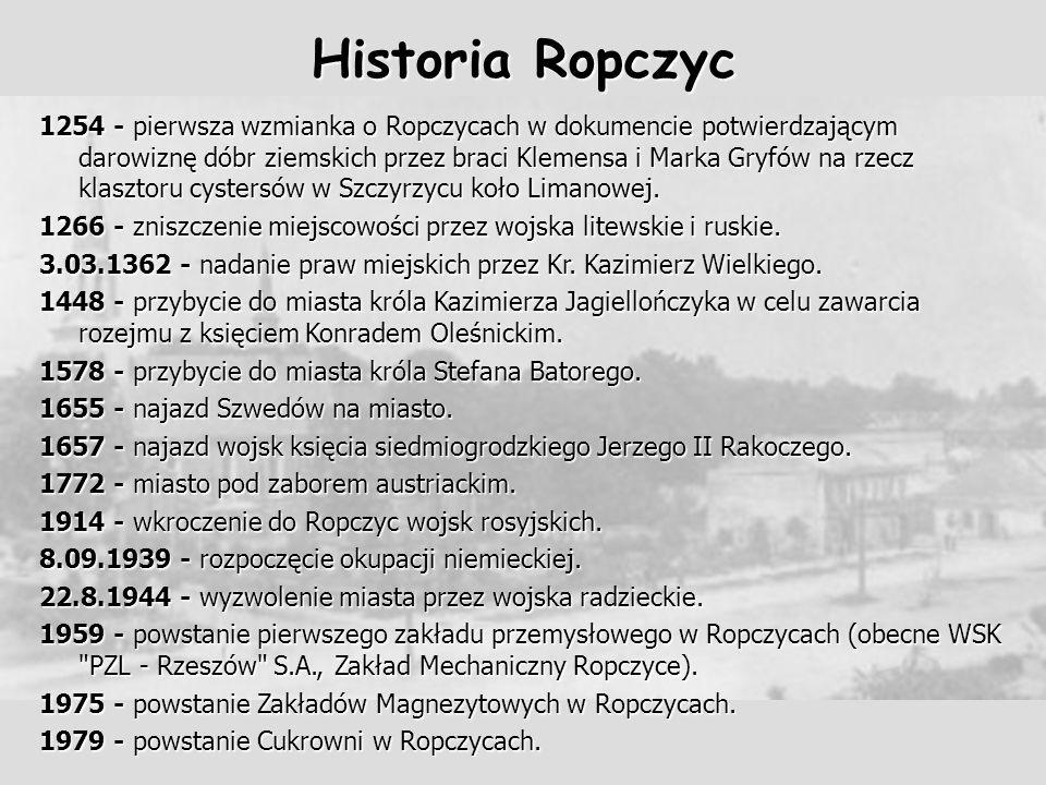 Historia Ropczyc 1254 - pierwsza wzmianka o Ropczycach w dokumencie potwierdzającym darowiznę dóbr ziemskich przez braci Klemensa i Marka Gryfów na rz