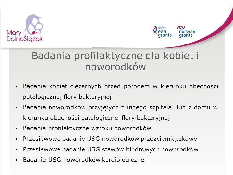 Badania profilaktyczne dla kobiet i noworodków Badanie kobiet ciężarnych przed porodem w kierunku obecności patologicznej flory bakteryjnej Badanie no