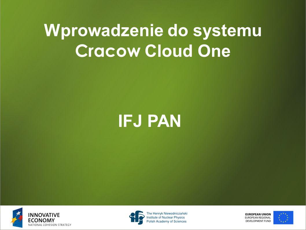 Wprowadzenie do systemu Cracow Cloud One IFJ PAN