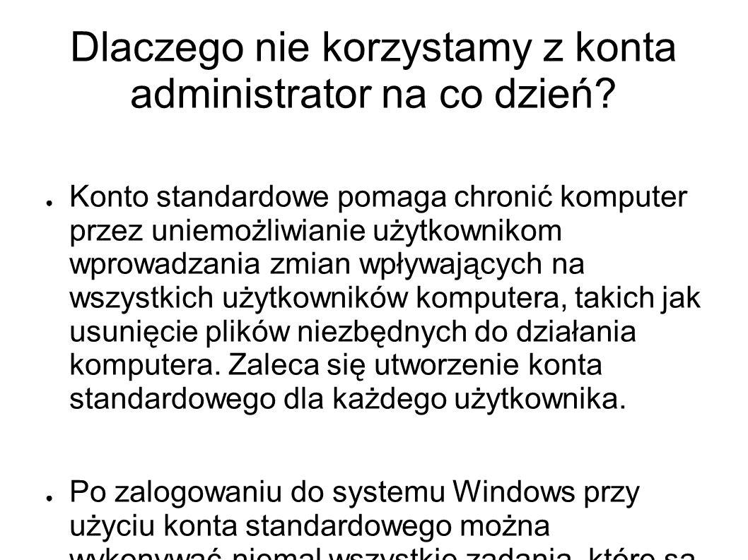 Dlaczego nie korzystamy z konta administrator na co dzień.