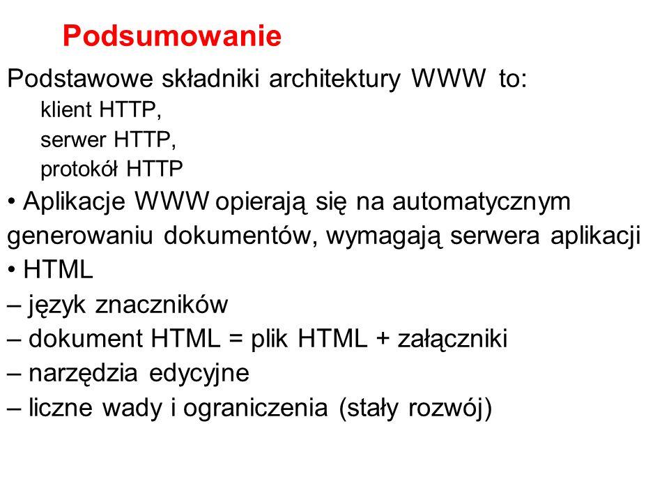 HTML: zalety i wady Zalety – prostota składni – dostępność przeglądarek Wady – brak szablonów/wzorców – brak separacji formy i treści – ubogi graficzn