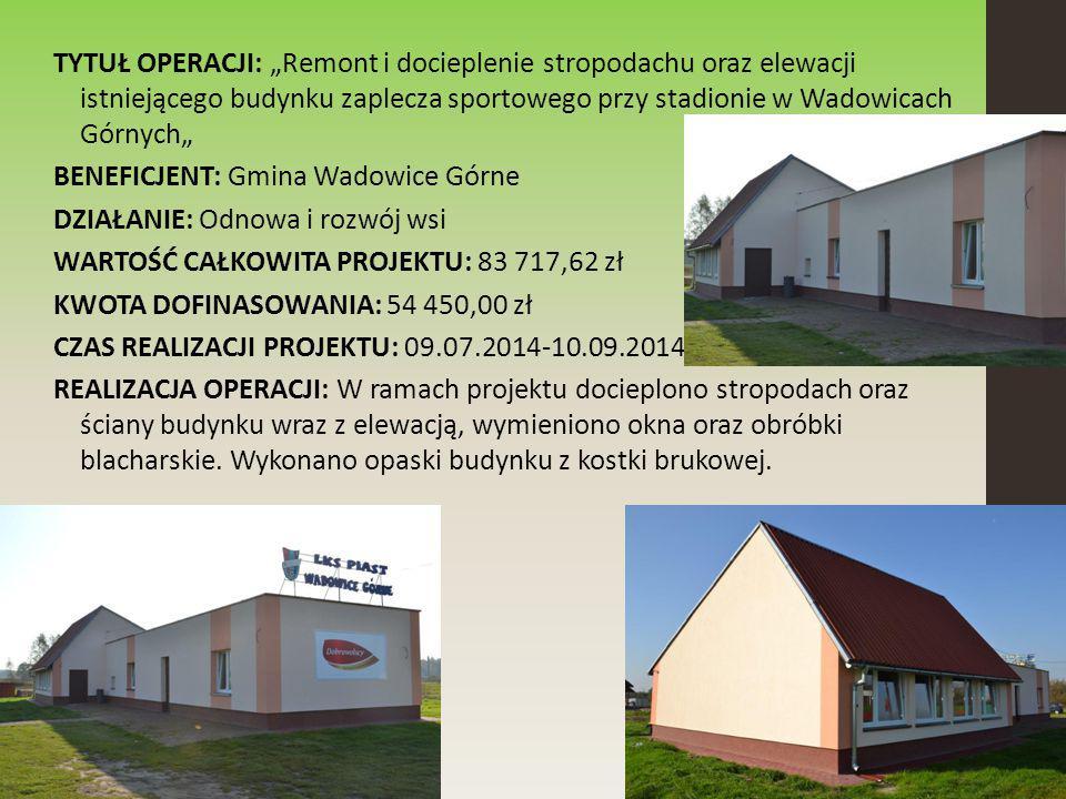 """TYTUŁ OPERACJI: """"Budowa placów rehabilitacyjnych w Wadowicach Górnych i w Wadowicach Dolnych wraz z modernizacją boiska wielofunkcyjnego w Wadowicach Dolnych BENEFICJENT: Gmina Wadowice Górne DZIAŁANIE: Odnowa i rozwój wsi WARTOŚĆ CAŁKOWITA PROJEKTU: 282 090,53 zł KWOTA DOFINASOWANIA: 145 146,00 zł CZAS REALIZACJI PROJEKTU: 17.05.2013 do 30.09.2014 r."""