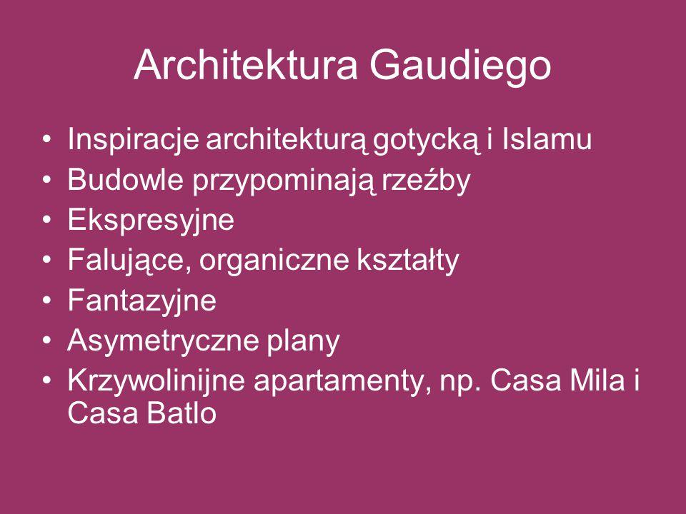 Architektura Gaudiego Inspiracje architekturą gotycką i Islamu Budowle przypominają rzeźby Ekspresyjne Falujące, organiczne kształty Fantazyjne Asymet