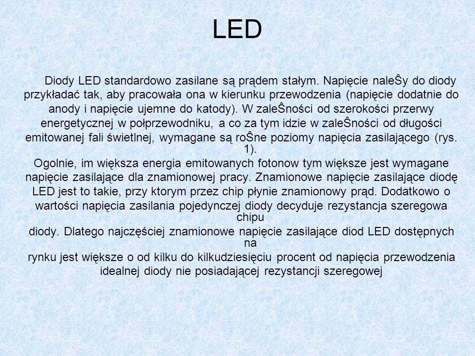 LED Diody LED standardowo zasilane są prądem stałym.