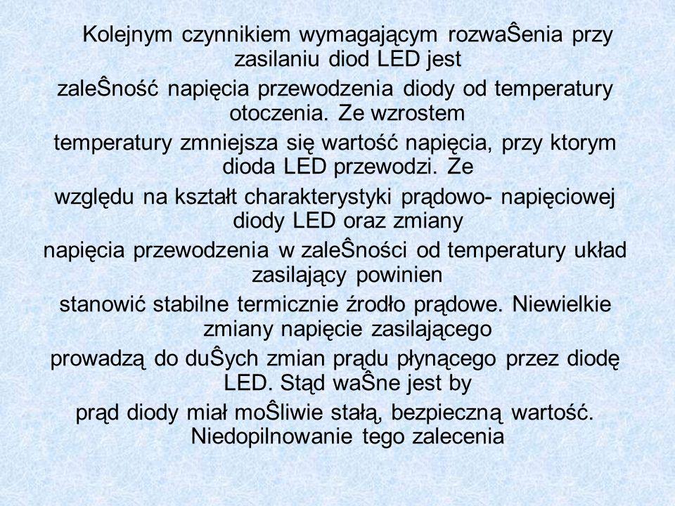 Kolejnym czynnikiem wymagającym rozwaŜenia przy zasilaniu diod LED jest zaleŜność napięcia przewodzenia diody od temperatury otoczenia.