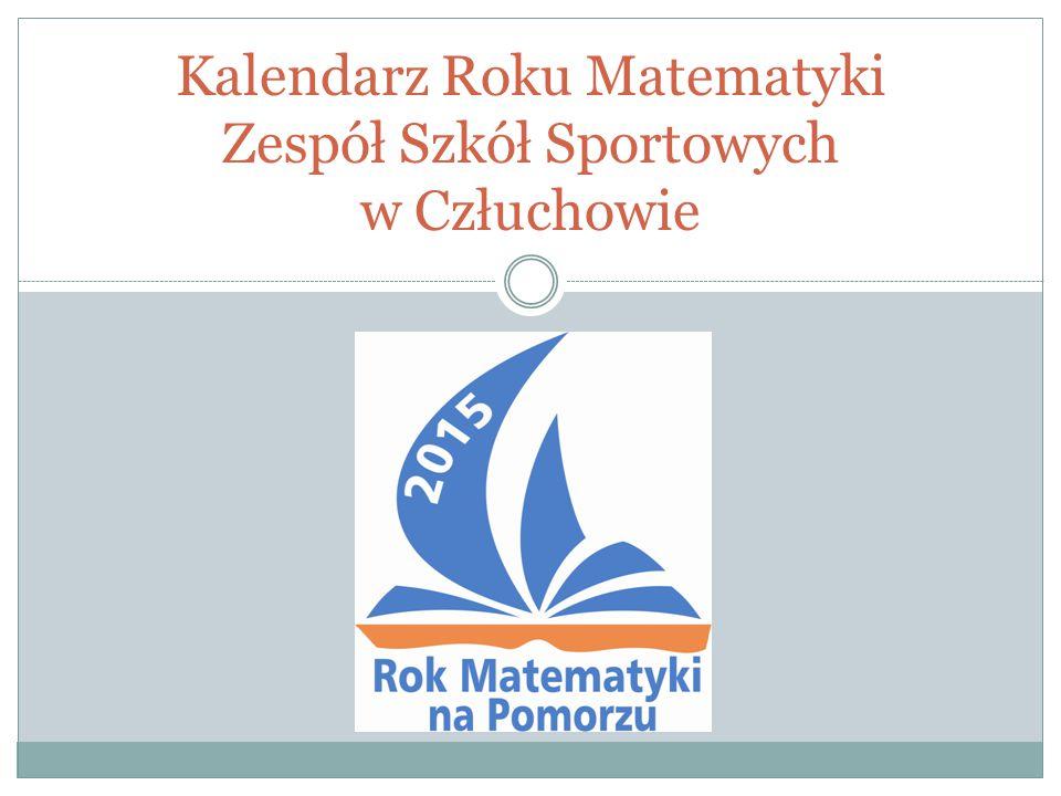 2015 Kalendarz Roku Matematyki Zespół Szkół Sportowych w Człuchowie